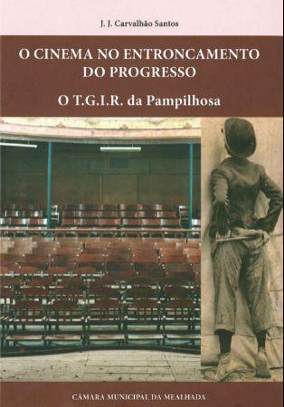 Apresentação livro - O cinema no entroncamento do progresso: o T.G.I.R. da Pampilhosa