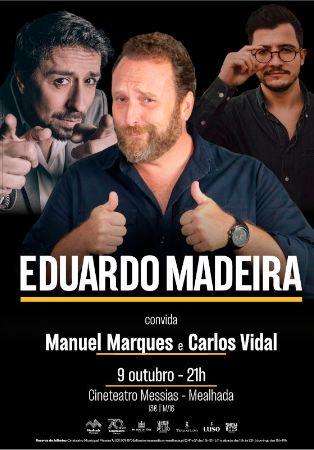 Eduardo Madeira convida... Manuel Marques e Carlos Vidal (stand-up comedy)