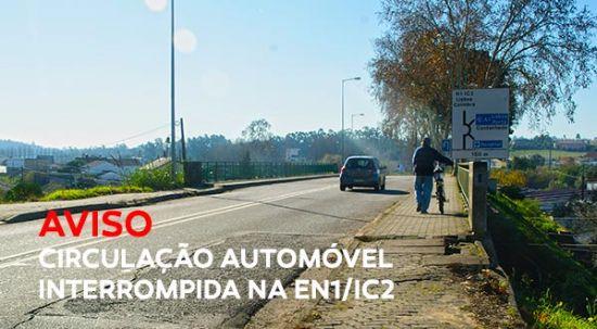AVISO: Trânsito interrompido na ponte do Gameiro (EN1/IC2)