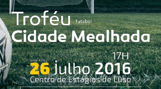 Marítimo e Tondela disputam amanhõ Troféu Cidade da Mealhada