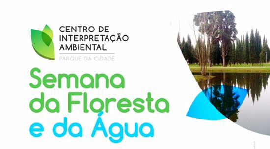 Vem aí a Semana da Floresta e da Água no Centro de Interpretação Ambiental