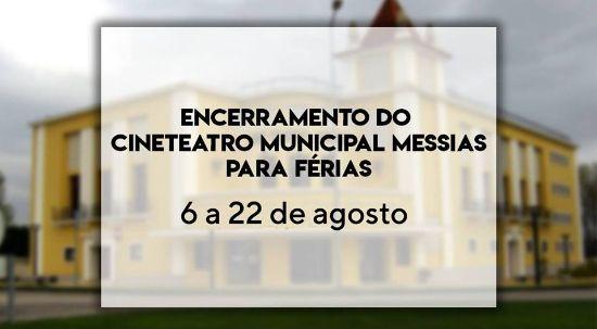 Encerramento para férias do Cineteatro Messias