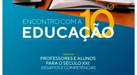 Encontro com a Educação debate desafios do séc. XXI