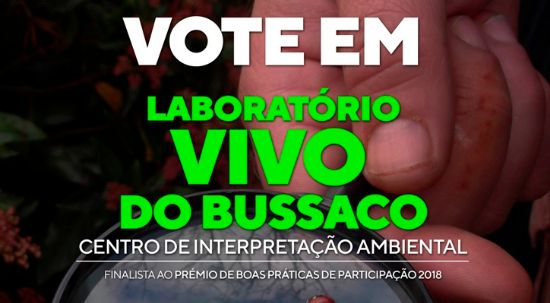Vote no projeto Laboratório Vivo do Bussaco