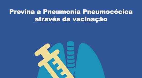 Previna a Pneumonia Pneumocócica! Vacine-se!