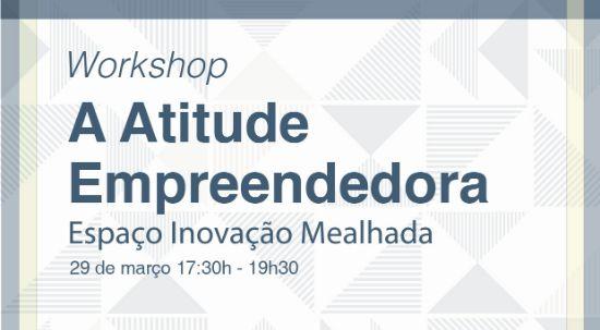 "Workshop ""A Atitude Empreendedora"""