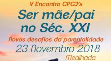 """V Encontro Inter CPCJ's """"Ser Mãe/Pai no Séc. XXI: Novos desafios da Parentalidade"""""""
