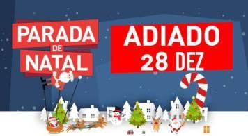 Parada de Natal adiada para dia 28 de dezembro